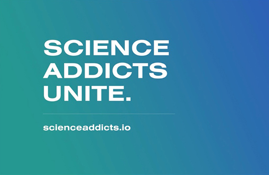 Science Addicts Unite